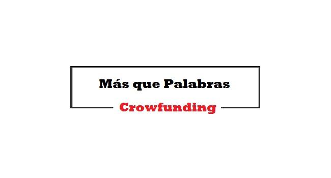 Mas que palabras Crowfunding