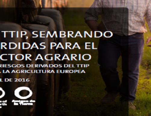 El TTIP, sembrando pérdidas para el sector agrario.